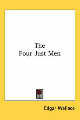 The Four Just Men by Edgar Wallace
