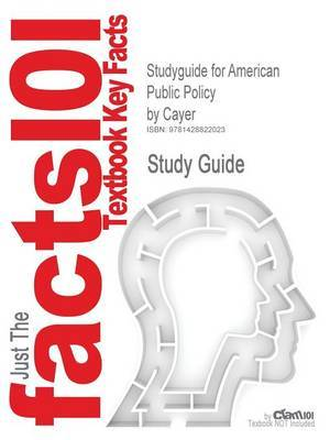 Studyguide for American Public Policy by Cayer, ISBN 9780534603366 by Cram101 Textbook Reviews image