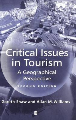 Critical Issues in Tourism by Gareth Shaw
