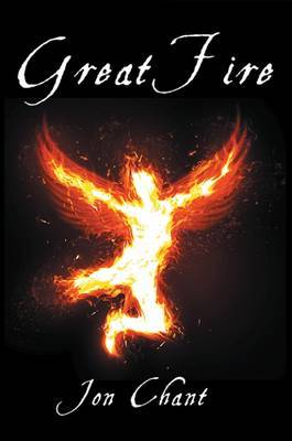Great Fire   Jon Chant Book   In-Stock - Buy Now   at Mighty Ape NZ