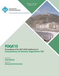 FOGA 15 Foundations on Genetic Algorithms XIII by Foga 15 Conference Committee