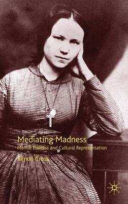 Mediating Madness by S. Cross