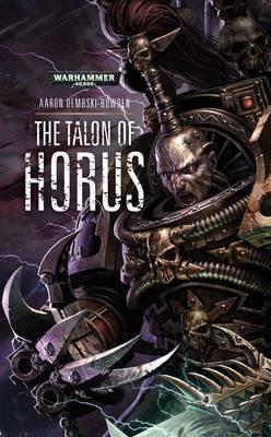 The Talon of Horus by Aaron Dembski-Bowden