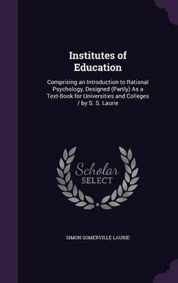 Institutes of Education by Simon Somerville Laurie