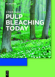 Pulp Bleaching Today by Hans Ulrich Suess