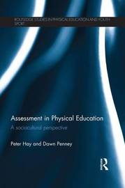 Assessment in Physical Education by Peter Hay