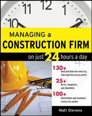 Managing a Construction Firm on Just 24 Hours a Day by Matt Stevens