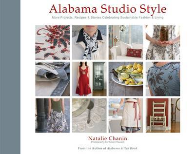 Alabama Studio Style: More Projects, Recipes and Stories by Natalie Chanin image