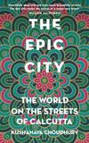 The Epic City by Kushanava Choudhury