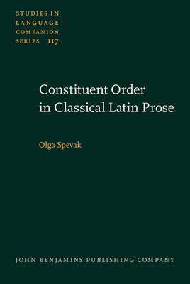 Constituent Order in Classical Latin Prose by Olga Spevak image