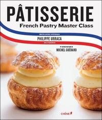 Patisserie: French Pastry Master Class by Philippe Urraca