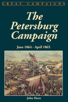 The Petersburg Campaign by John Horn image