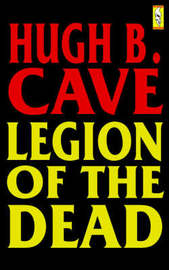 Legion of the Dead by Hugh B. Cave image