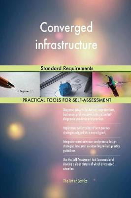 Converged Infrastructure Standard Requirements by Gerardus Blokdyk image
