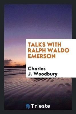 Talks with Ralph Waldo Emerson by Charles Woodbury image