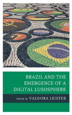 Brazil and the Emergence of a Digital Lusosphere