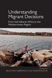 Understanding Migrant Decisions by Belachew Gebrewold