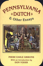 Pennsylvania Dutch and Other Essays by Phebe Earle Gibbons image