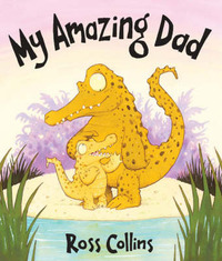 My Amazing Dad by Ross Collins image