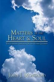 Matters of the Heart & Soul by John J. Montalvo image