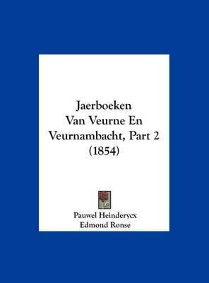 Jaerboeken Van Veurne En Veurnambacht, Part 2 (1854) by Pauwel Heinderycx image