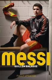 Messi by Guillem Balague