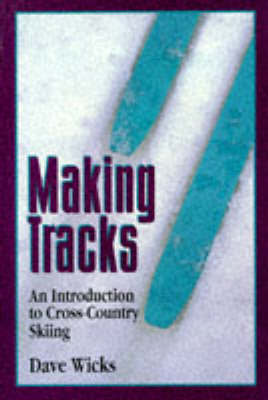 Making Tracks by Dave Wicks