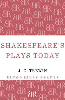 Shakespeare's Plays Today by J.C. Trewin