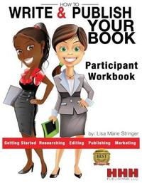 How to Write & Publish Your Book by Lisa Marie Stringer