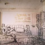 Across The Door Sill by John Howard