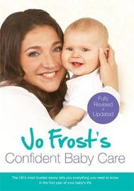 Jo Frost's Confident Baby Care by Jo Frost