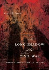 The Long Shadow of the Civil War by Victoria E. Bynum image