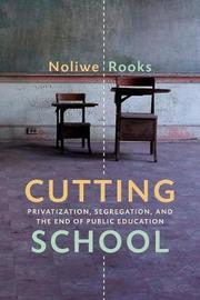 Cutting School by Noliwe M Rooks image