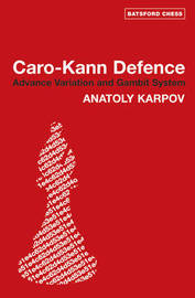 Caro Kann Defence: Advance Variation and Gambit System by Anatoly Karpov image