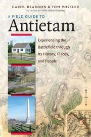 A Field Guide to Antietam by Carol Reardon