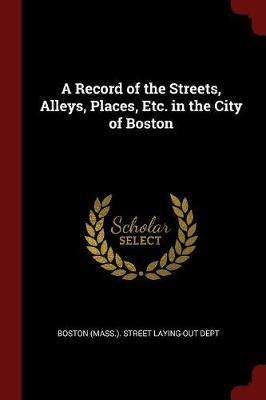 A Record of the Streets, Alleys, Places, Etc. in the City of Boston image
