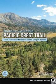Pacific Crest Trail: Northern California by Jordan Summers