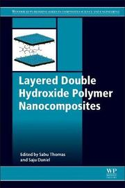 "Layered Double Hydroxide Polymer Nanocomposites by ""Daniel"""