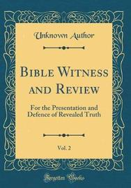 Bible Witness and Review, Vol. 2 by Unknown Author image