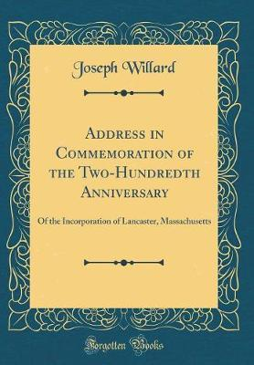 Address in Commemoration of the Two-Hundredth Anniversary by Joseph Willard