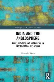 India and the Anglosphere by Alexander E. Davis image