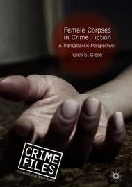 Female Corpses in Crime Fiction by Glen S Close image