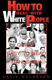 How to Deal with White People by David Goldberg