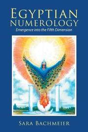 Egyptian Numerology by Sara Bachmeier