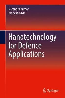Nanotechnology for Defence Applications by Narendra Kumar