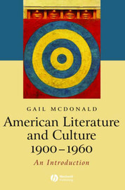 American Literature and Culture, 1900 - 1960 by Gail McDonald