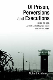 Of Prison, Perversions and Executions by richard k minard image
