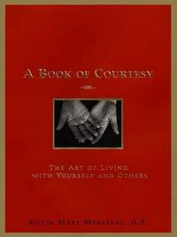 A Book of Courtesy: The Art of Living with Yourself and Others by Mary Mercedes, Sister image