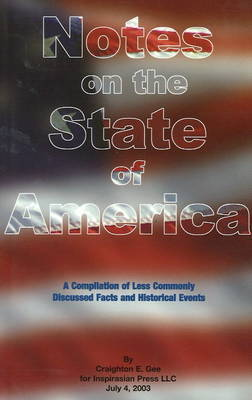 Notes on the State of America by Craigton Gee