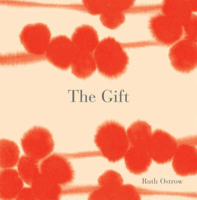 The Gift by Ruth Ostrow